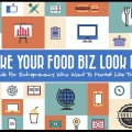 Make Your Food Biz Look BIG: A Guide for Entrepreneurs Who Want to Market Like the Pros